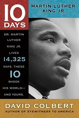 10 Days Martin Luther King Jr. By Colbert, David